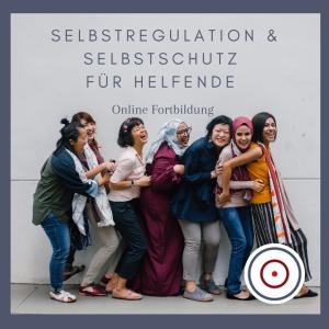 Workshop: Fortbildung Selbstregulation und Selbstschutz für Helfende 2021/22